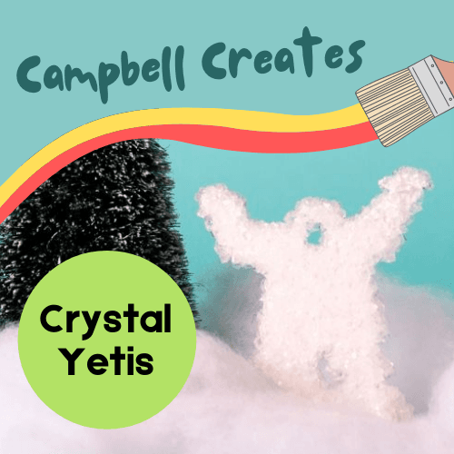 Campbell Creates crystal yetis Take and Make Craft